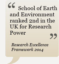 School of Earth and Environment was ranked 2nd in the UK for Research Power in the Research Assessment Exercise 2014